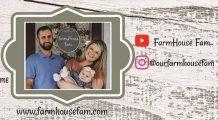 Our Farm House Fam